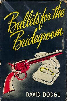 Bullets for the Bridegroom, 1st ed.